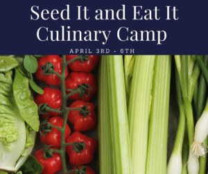 Cover photo for Seed It and Eat It Culinary Camp