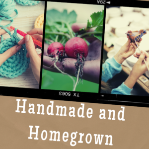 "vegetables, crafts, painting with words""Homegrown and Handmade"""