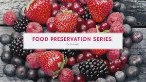 "berries with words ""Food Preservation Series"""